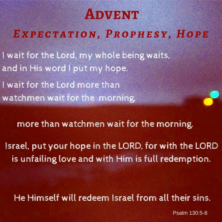 Advent [Expectation, Prophesy, Hope]